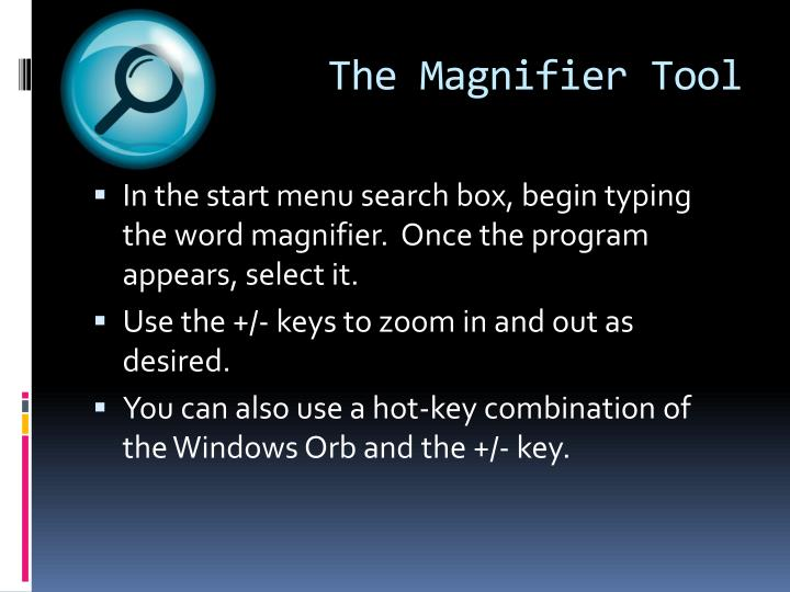 The Magnifier Tool