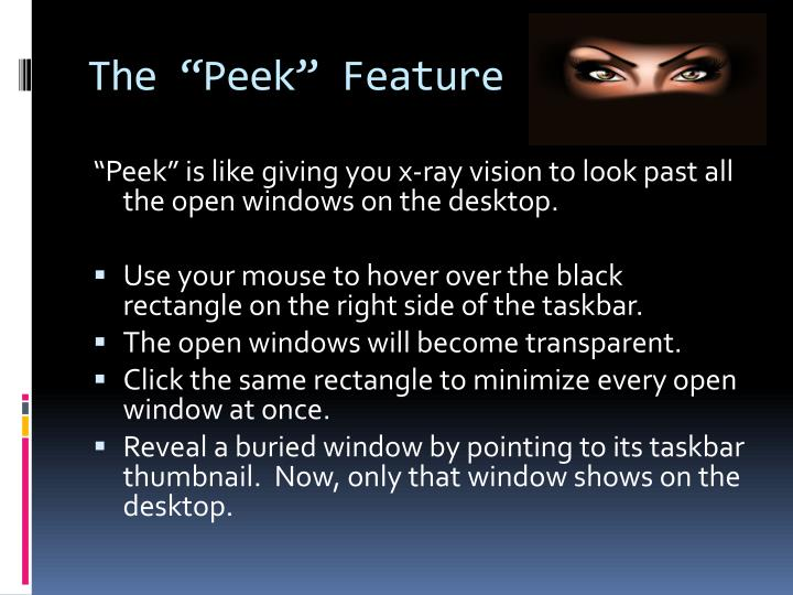 "The ""Peek"" Feature"