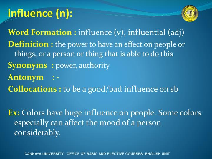 influence (n):