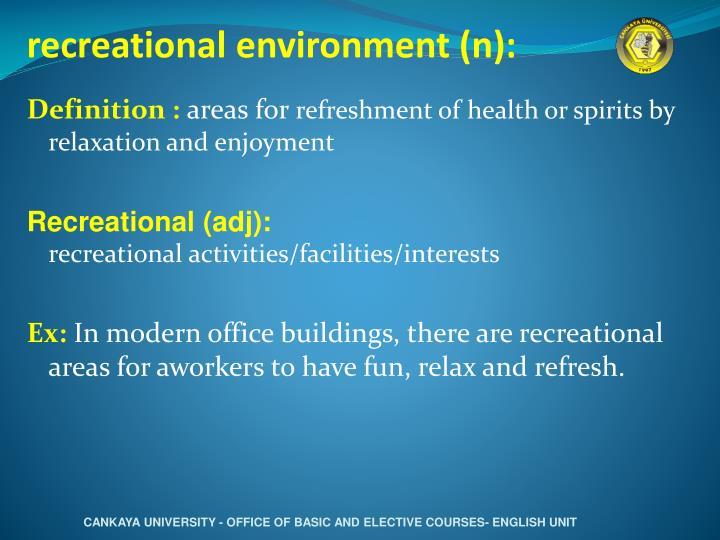 recreational environment (n):