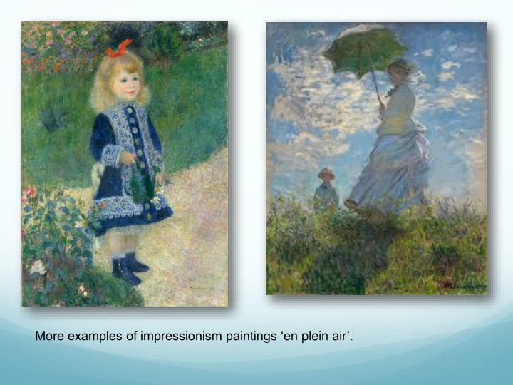 More examples of impressionism paintings 'en