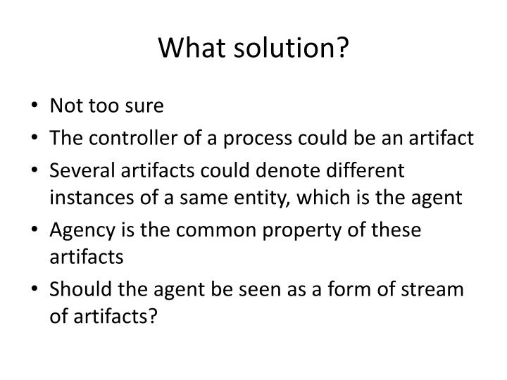 What solution?