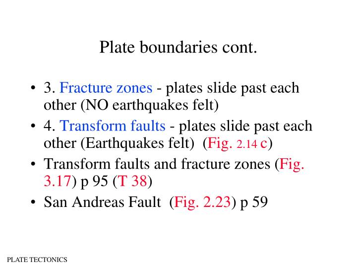 Plate boundaries cont.