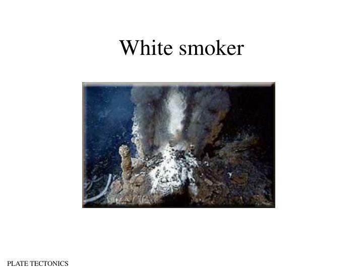 White smoker