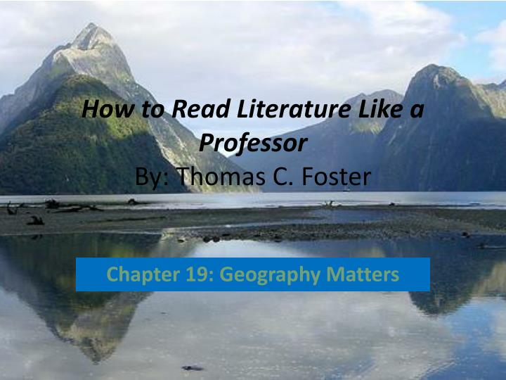 thomas foster how to read literature like a professor