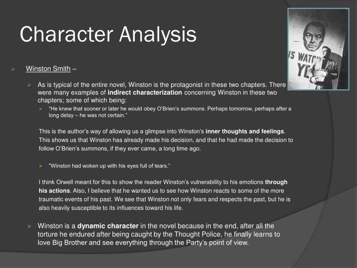 an analysis of the character of winston smith in the novel 1984 by george orwell Winston smith - a minor member of the ruling party in near-future london, winston smith is a thin, frail, contemplative, intellectual, and fatalistic thirty-nine-year-old winston hates the totalitarian control and enforced repression that are characteristic of his government.