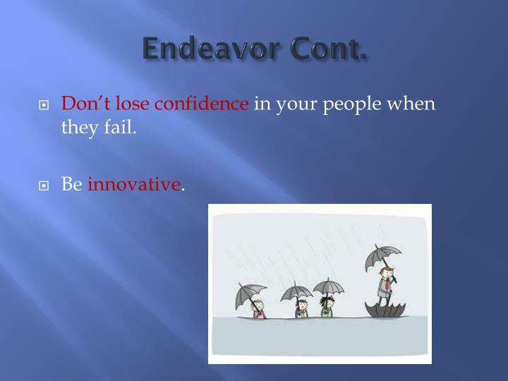 Endeavor Cont.