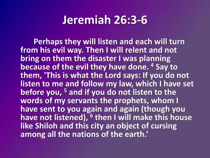 Jeremiah 26:3-6