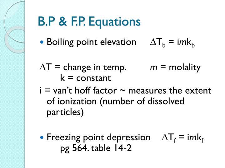 B.P & F.P. Equations
