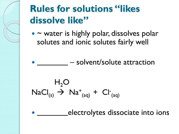 "Rules for solutions ""likes dissolve like"""