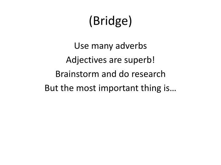 (Bridge)
