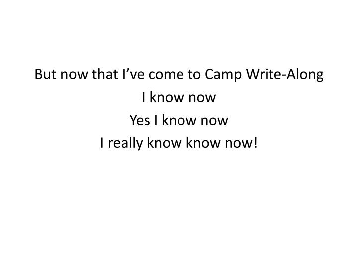 But now that I've come to Camp Write-Along