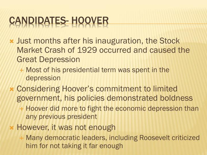 Just months after his inauguration, the Stock Market Crash of 1929 occurred and caused the Great Depression