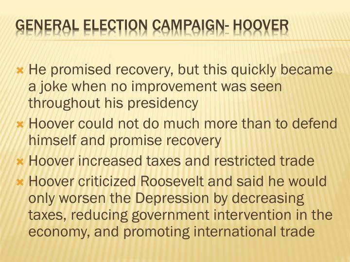 He promised recovery, but this quickly became a joke when no improvement was seen throughout his presidency