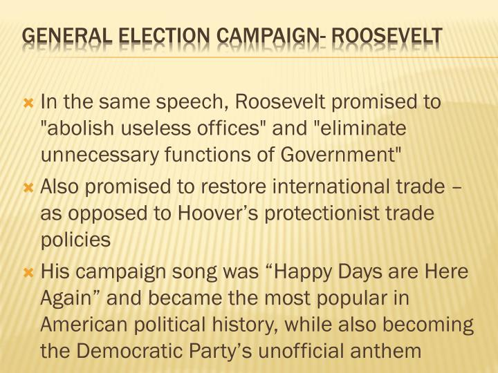 "In the same speech, Roosevelt promised to ""abolish useless offices"" and ""eliminate unnecessary functions of Government"""