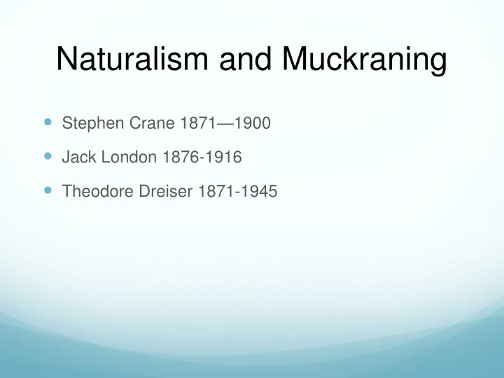 Naturalism and muckraning
