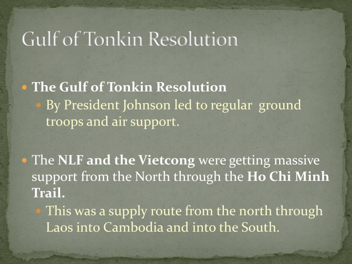 why was the gulf of tonkin resolution of 1964 a turning point The gulf of tonkin resolution (1964) provided congressional support for (1) withdrawing from the united get the answers you need, now.