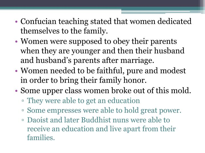 Confucian teaching stated that women dedicated themselves to the family.