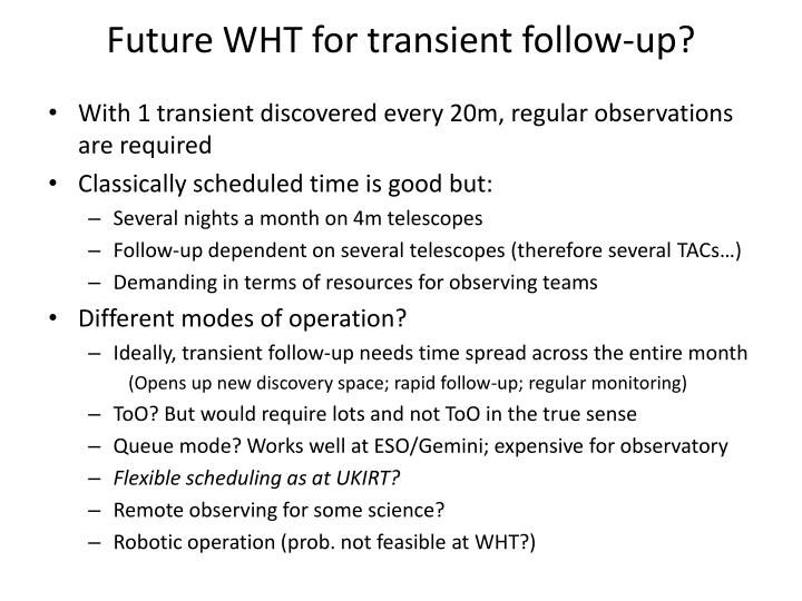 Future WHT for transient follow-up?