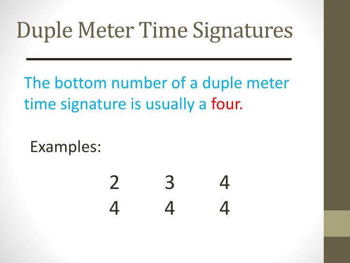 The bottom number of a duple meter time signature is usually a