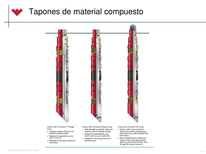 Tapones de material compuesto
