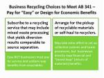 business recycling choices to meet ab 341 pay for easy or design for economic b enefits