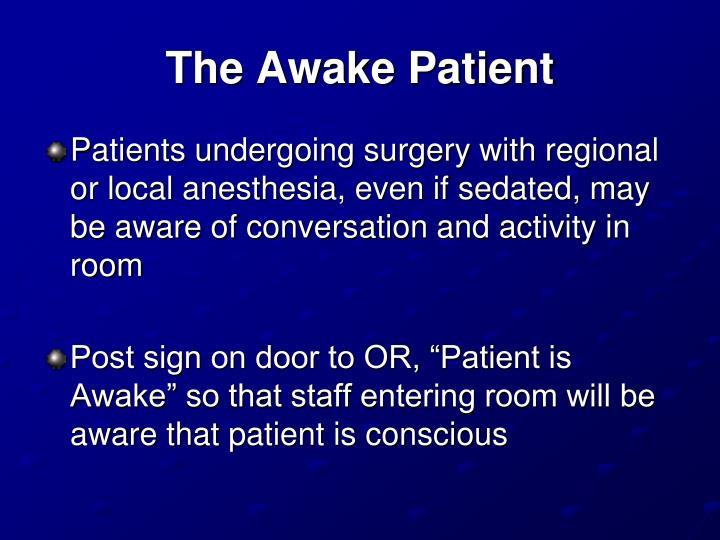 The Awake Patient