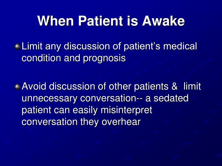 When Patient is Awake