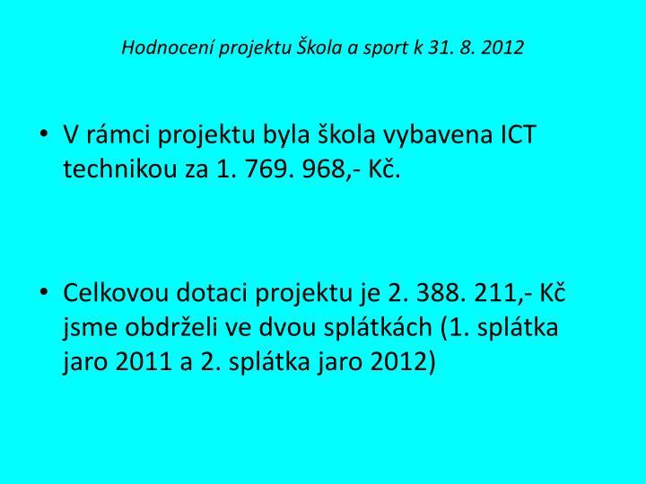 Hodnocení projektu Škola a sport k 31. 8. 2012