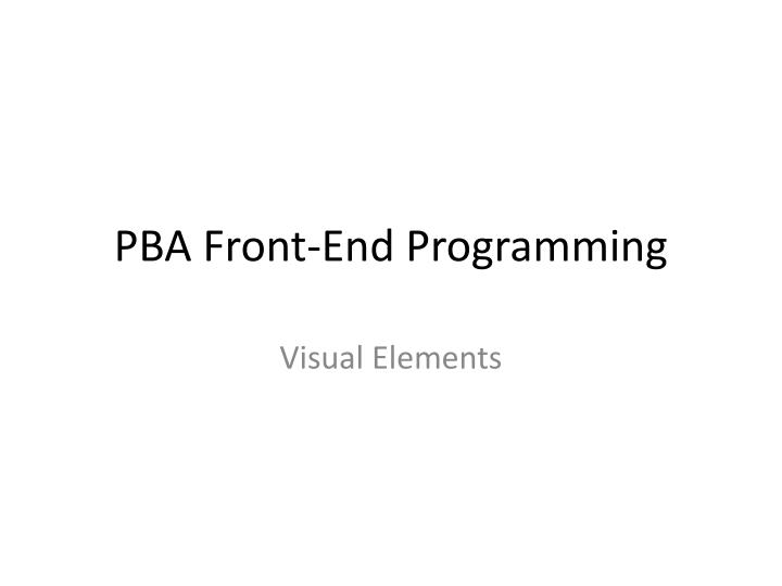 Pba front end programming