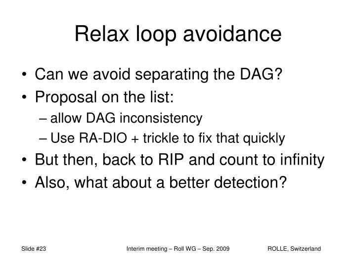 Relax loop avoidance