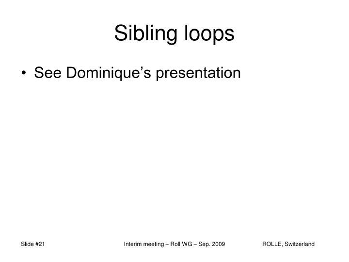 Sibling loops