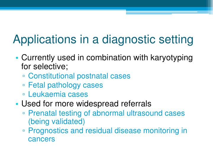 Applications in a diagnostic setting