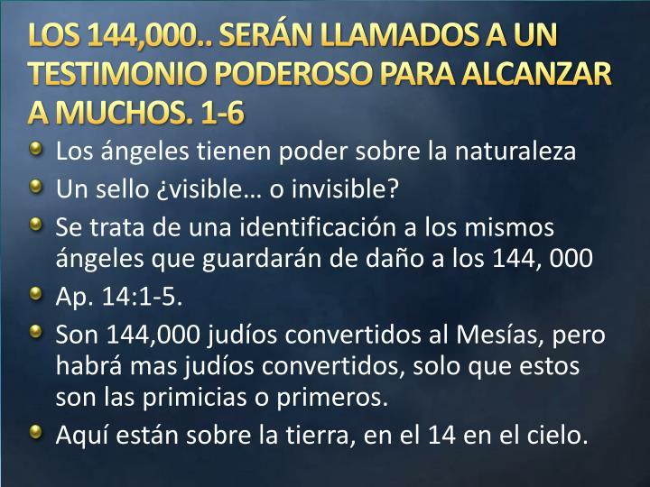 LOS 144,000.. SERÁN LLAMADOS A UN TESTIMONIO PODEROSO PARA ALCANZAR A MUCHOS. 1-6