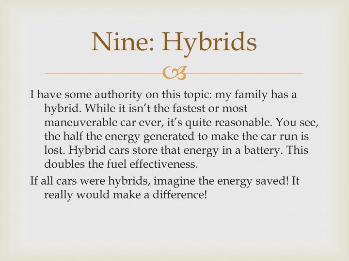 Nine: Hybrids