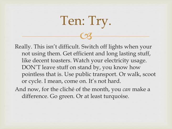 Ten: Try.