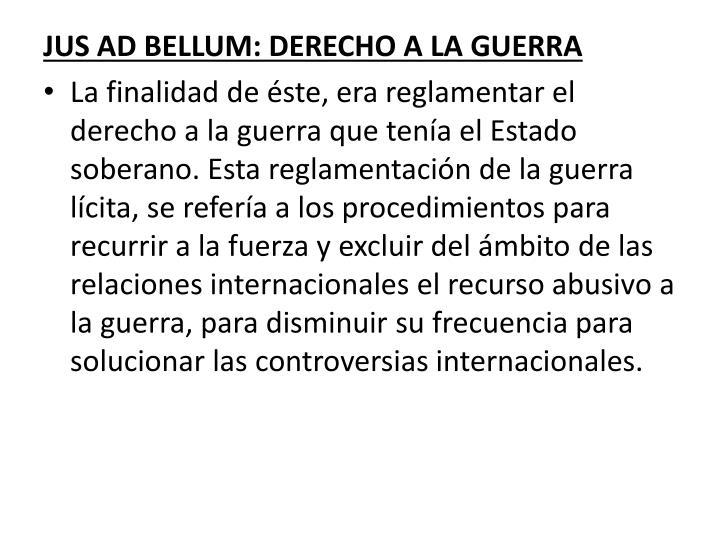 JUS AD BELLUM: DERECHO A LA GUERRA
