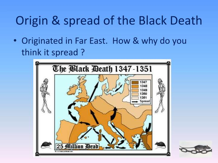 Origin & spread of the Black Death