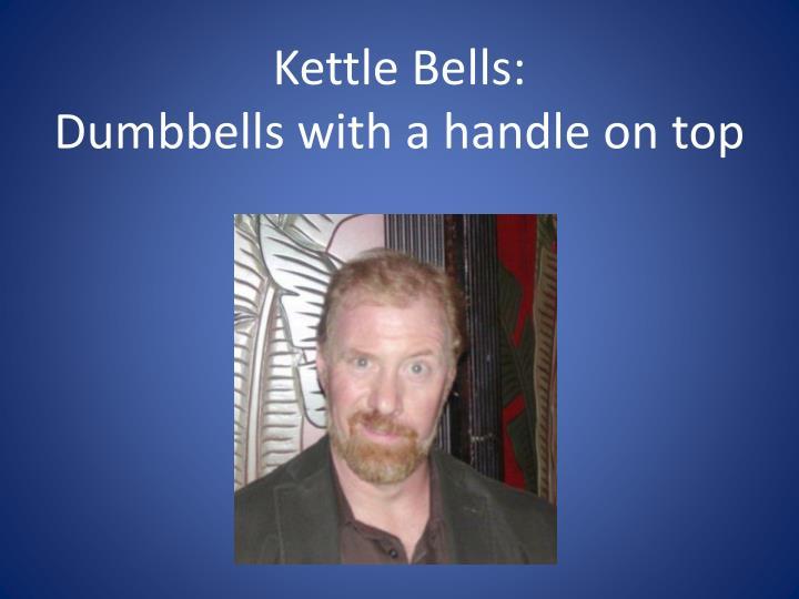 Kettle Bells: