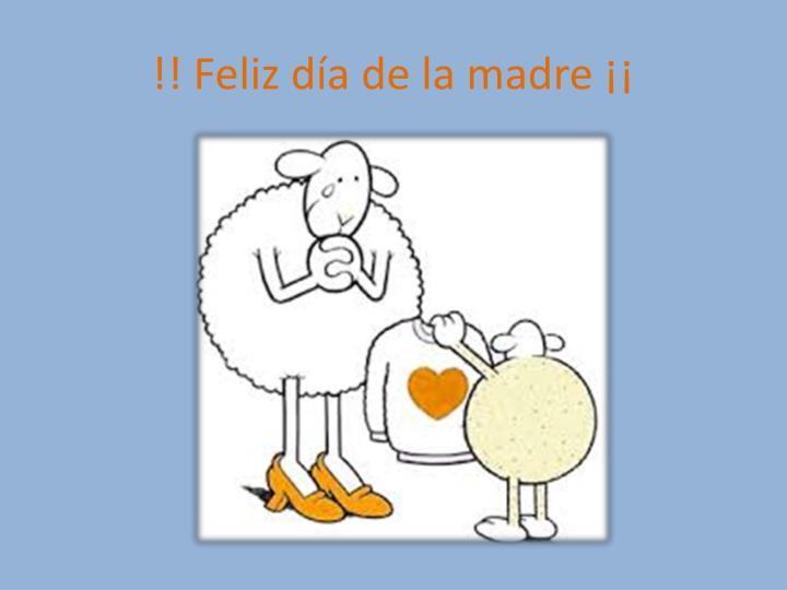 !! Feliz día de la madre ¡¡