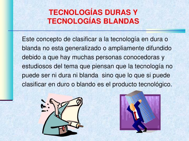 TECNOLOGÍAS DURAS Y TECNOLOGÍAS BLANDAS