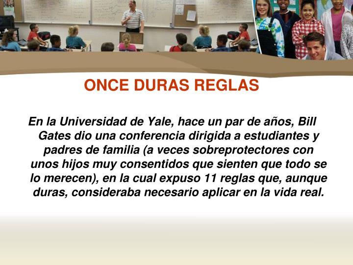 ONCE DURAS REGLAS