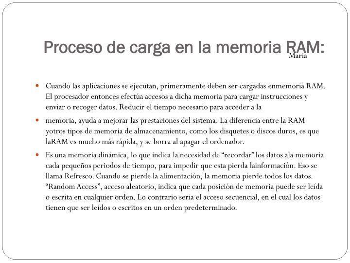 Proceso de carga en la memoria RAM:
