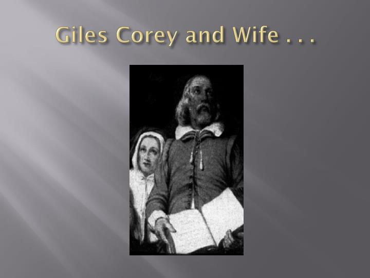 Giles Corey and Wife . . .