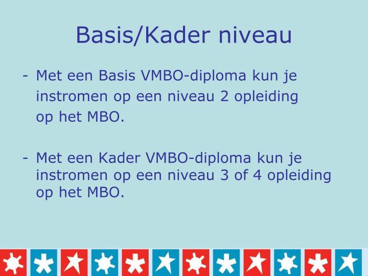 Basis/Kader niveau