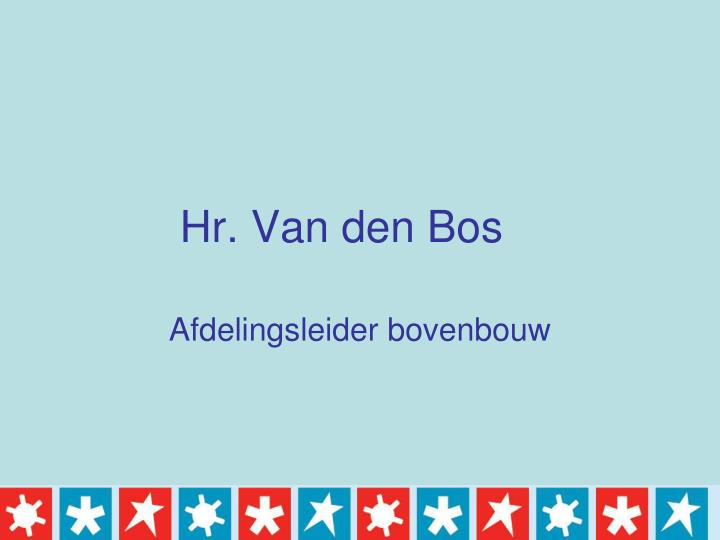 Hr. Van den Bos
