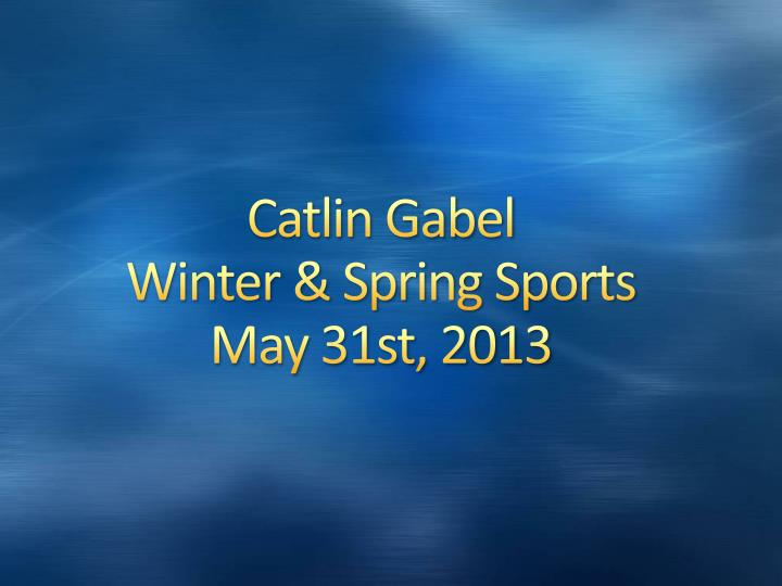 catlin gabel winter spring sports may 31st 2013