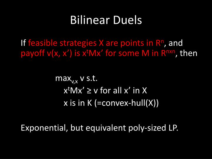 Bilinear Duels