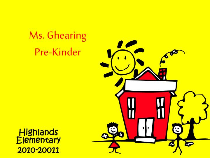 Ms ghearing pre kinder