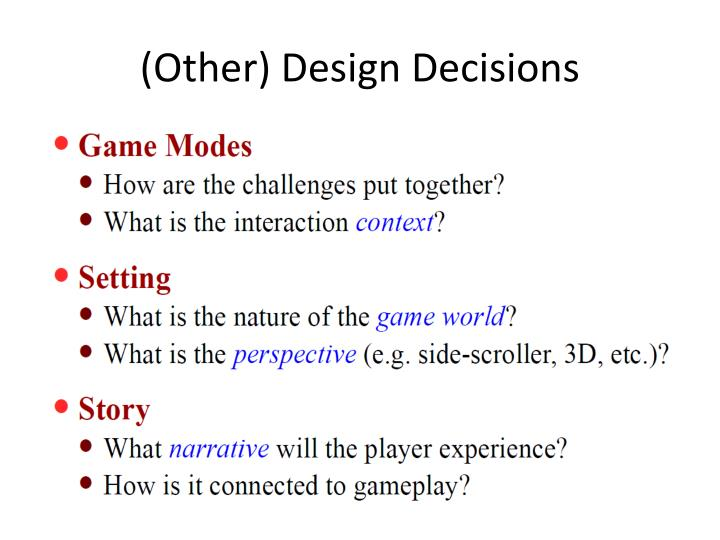 (Other) Design Decisions